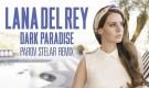 "LANA DEL REY ""Dark Paradise"" (Parov Stelar Official Remix)"